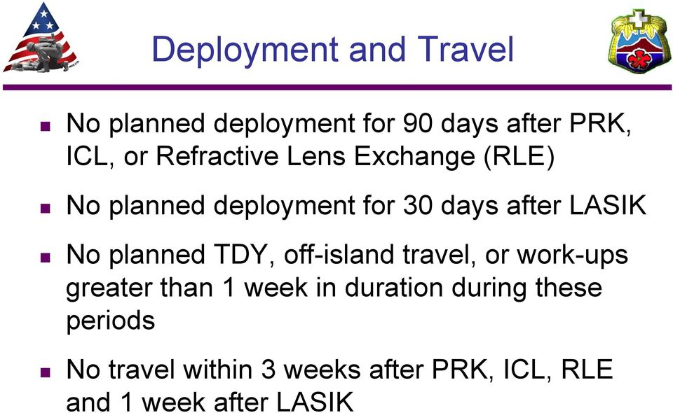 planned TDY, off-island travel, or work-ups greater than 1 week in duration