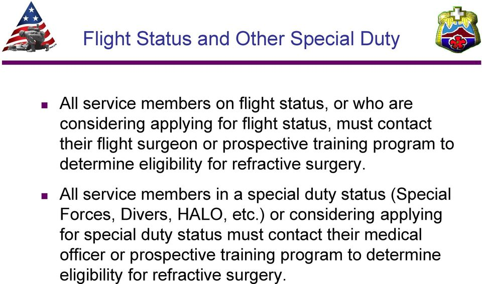 All service members in a special duty status (Special Forces, Divers, HALO, etc.