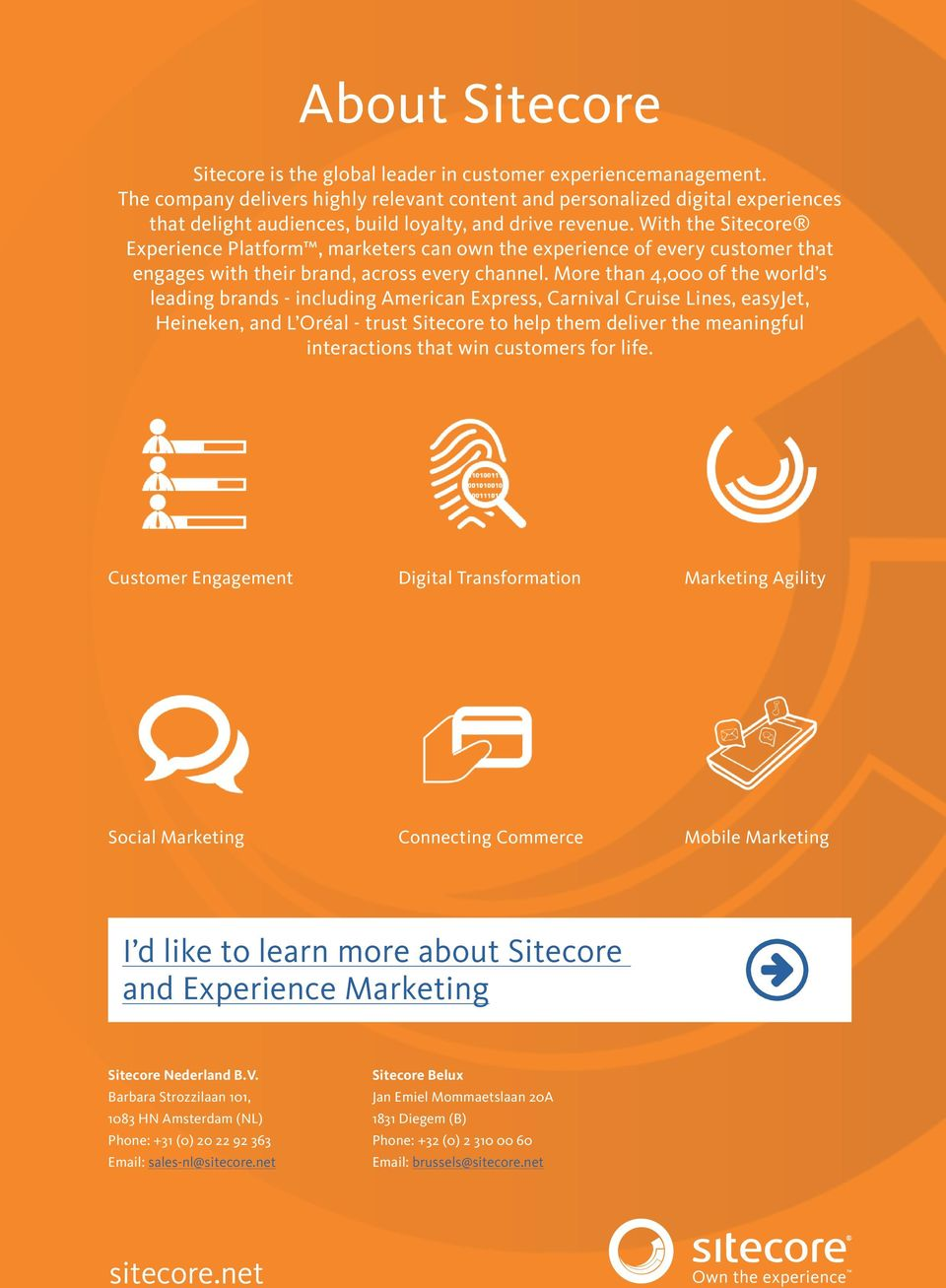 With the Sitecore Experience Platform, marketers can own the experience of every customer that engages with their brand, across every channel.
