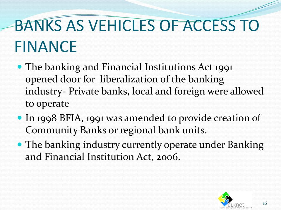 to operate In 1998 BFIA, 1991 was amended to provide creation of Community Banks or regional