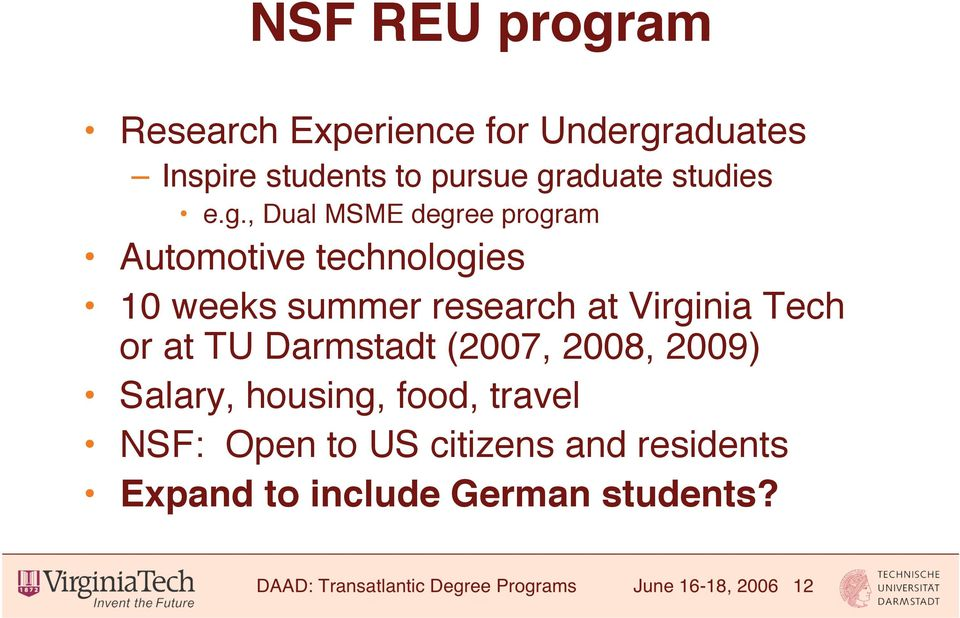 or at TU Darmstadt (2007, 2008, 2009) Salary, housing, food, travel NSF: Open to US citizens and