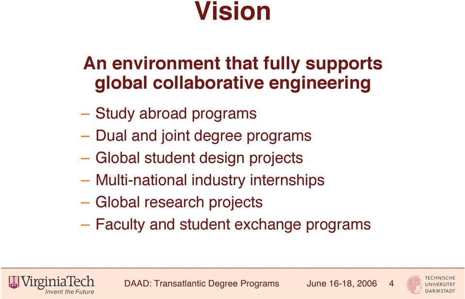 projects Multi-national industry internships Global research projects Faculty
