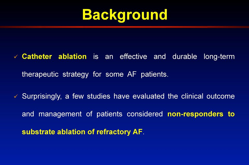 therapeutic strategy for some AF patients.
