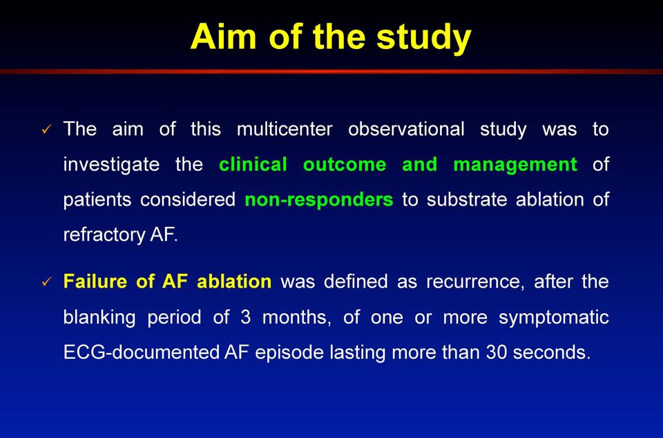 management of patients considered non-responders to substrate ablation of refractory AF.