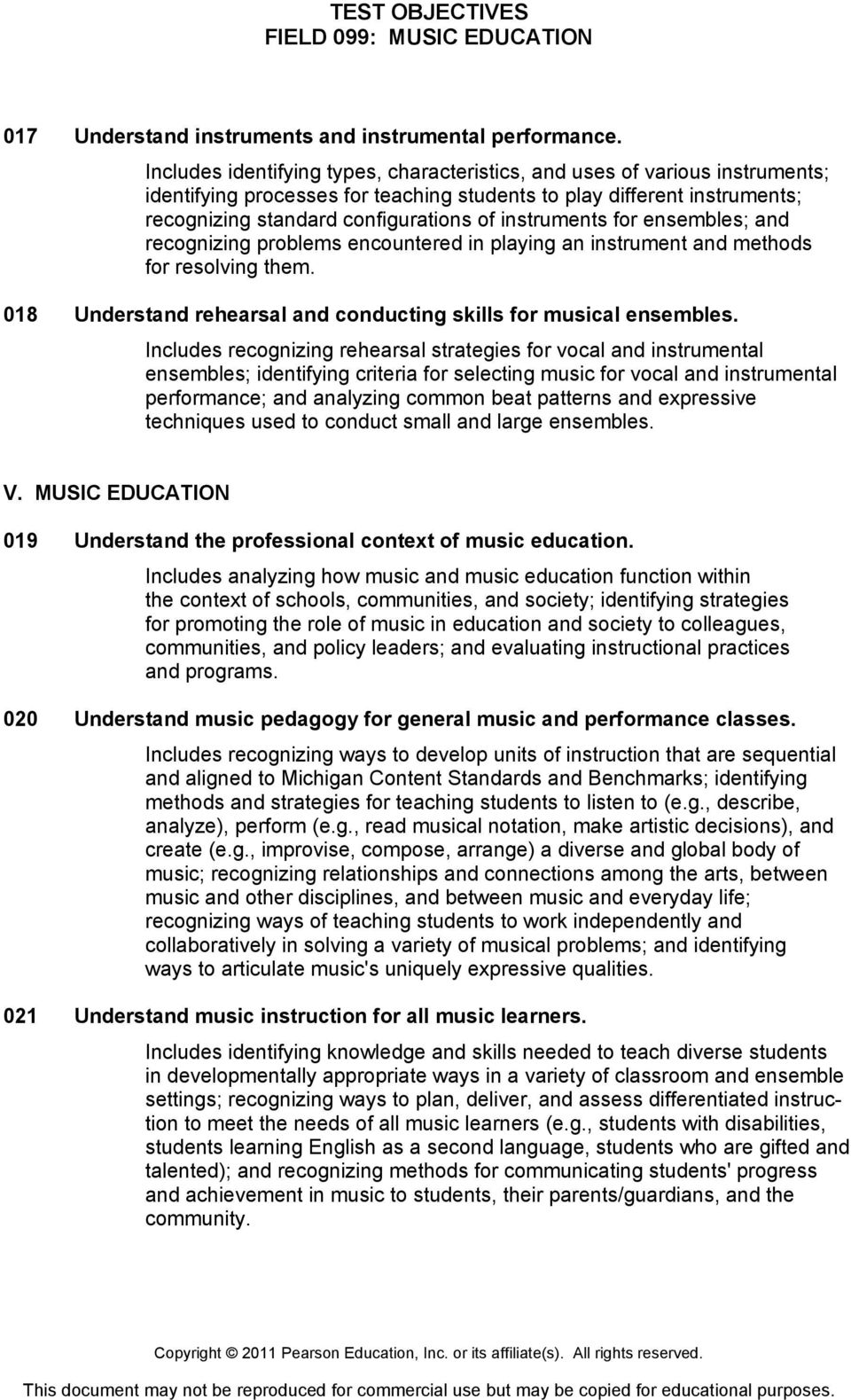 instruments for ensembles; and recognizing problems encountered in playing an instrument and methods for resolving them. 018 Understand rehearsal and conducting skills for musical ensembles.