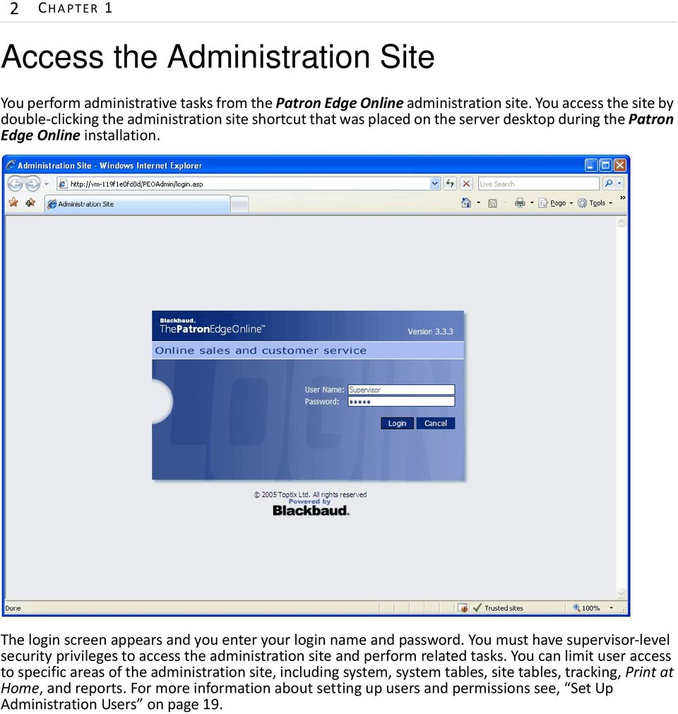The login screen appears and you enter your login name and password. You must have supervisor-level security privileges to access the administration site and perform related tasks.