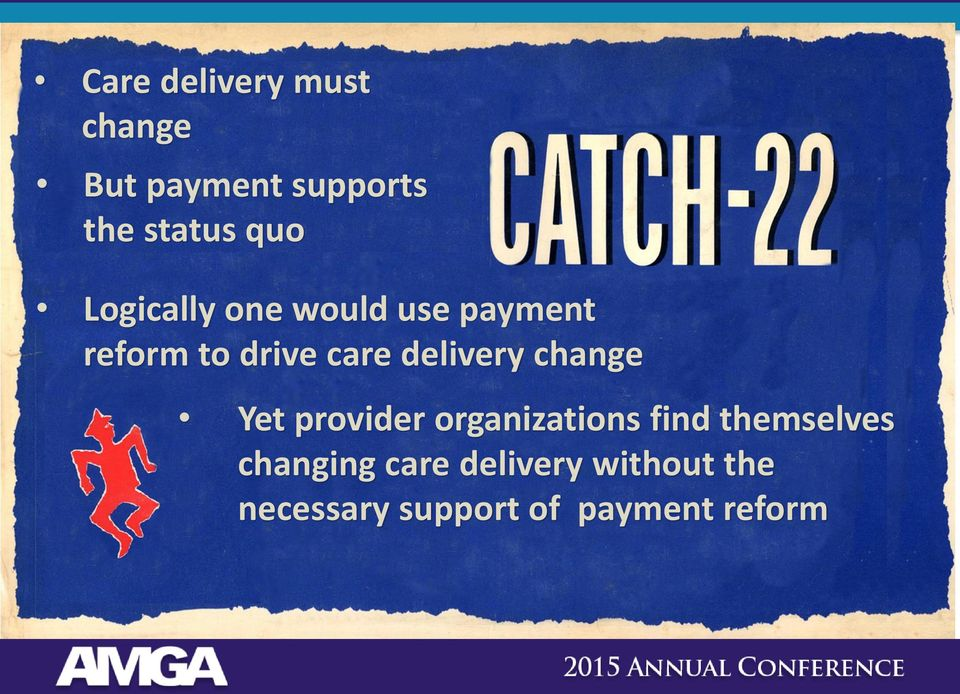 delivery change Yet provider organizations find themselves