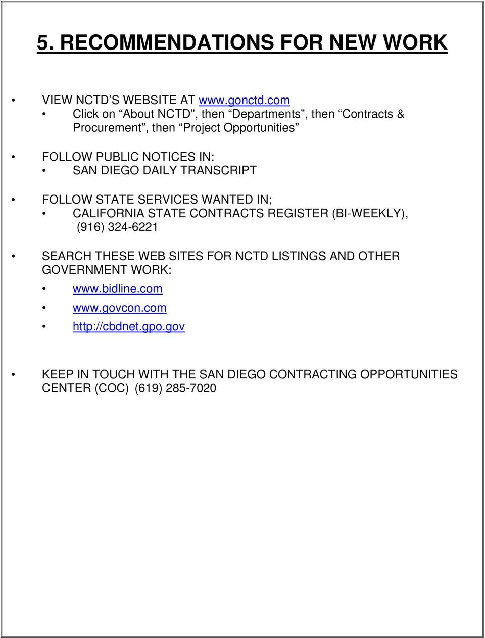 DIEGO DAILY TRANSCRIPT FOLLOW STATE SERVICES WANTED IN; CALIFORNIA STATE CONTRACTS REGISTER (BI-WEEKLY), (916) 324-6221 SEARCH