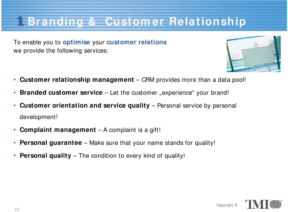 Branded customer service Let the customer experience your brand!