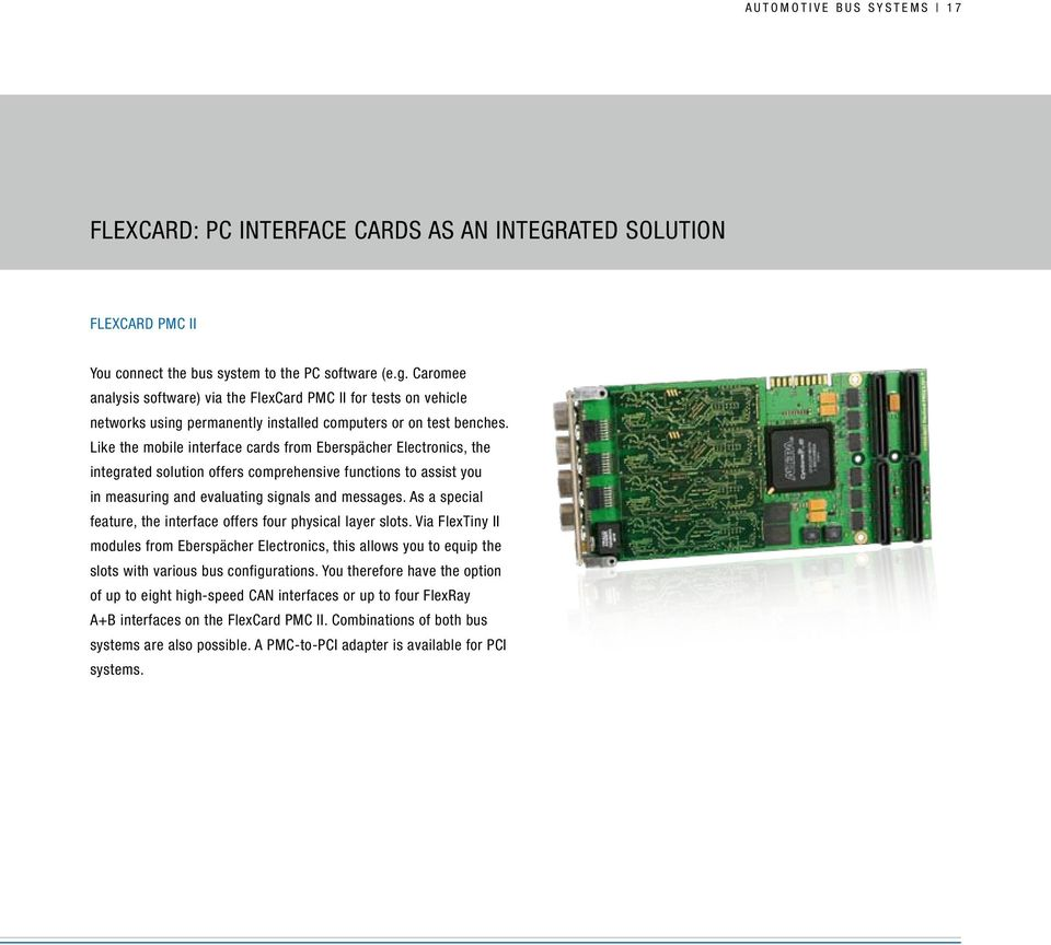 Caromee analysis software) via the FlexCard PMC II for tests on vehicle networks using permanently installed computers or on test benches.