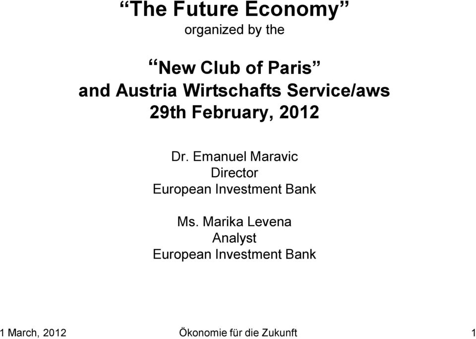 Emanuel Maravic Director European Investment Bank Ms.
