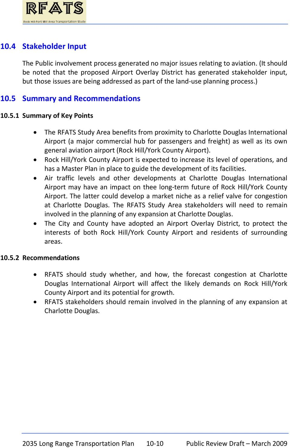 5 Summary and Recommendations 10.5.1 Summary of Key Points The RFATS Study Area benefits from proximity to Charlotte Douglas International Airport (a major commercial hub for passengers and freight)