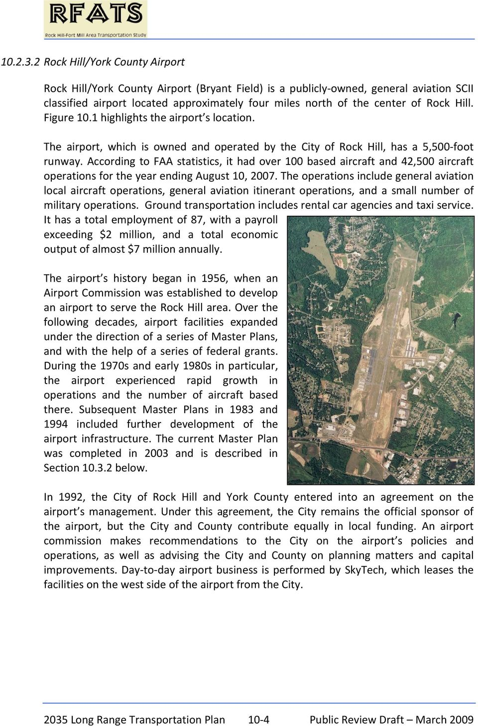 Hill. Figure 10.1 highlights the airport s location. The airport, which is owned and operated by the City of Rock Hill, has a 5,500 foot runway.