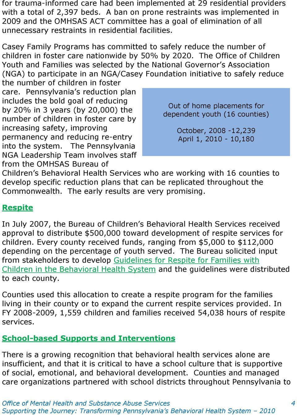 Casey Family Programs has committed to safely reduce the number of children in foster care nationwide by 50% by 2020.