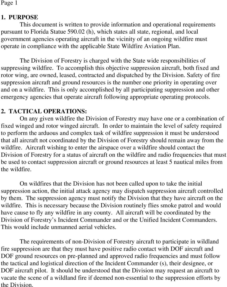Aviation Plan. The Division of Forestry is charged with the State wide responsibilities of suppressing wildfire.