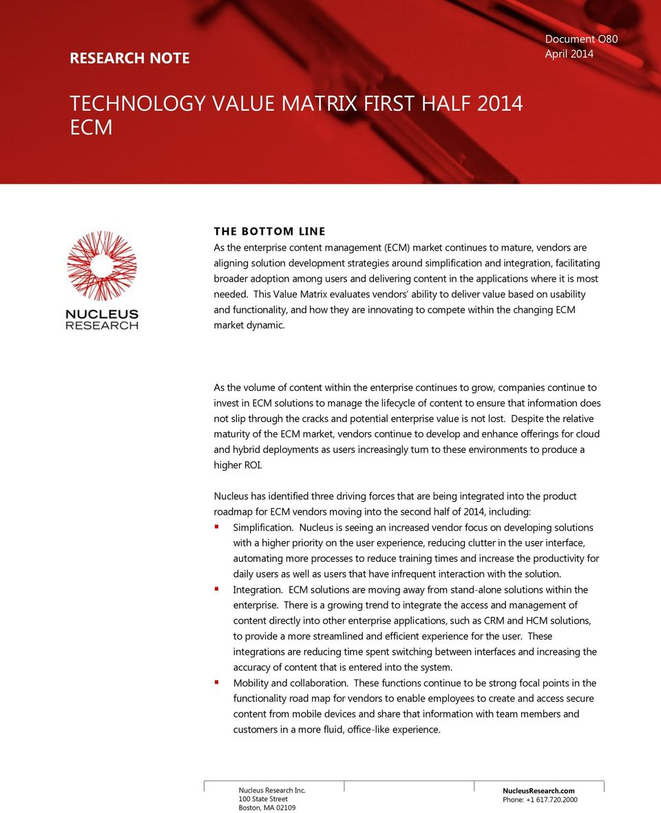 This Value Matrix evaluates vendors ability to deliver value based on usability and functionality, and how they are innovating to compete within the changing ECM market dynamic.