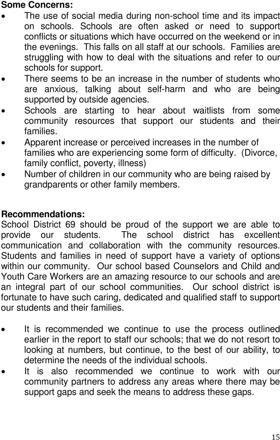 Families are struggling with how to deal with the situations and refer to our schools for support.