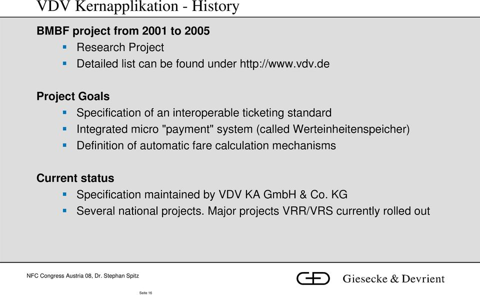 "de Project Goals Specification of an interoperable ticketing standard Integrated micro ""payment"" system (called"