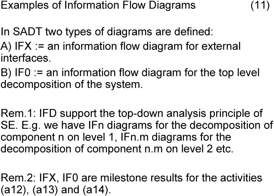 1: IFD support the top-down analysis principle of SE. E.g.