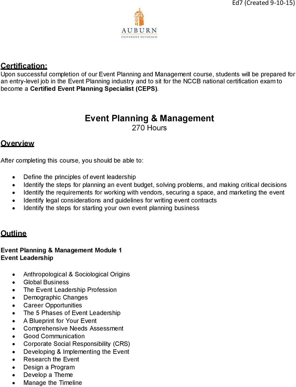 Overview After completing this course, you should be able to: Event Planning & Management 270 Hours Define the principles of event leadership Identify the steps for planning an event budget, solving