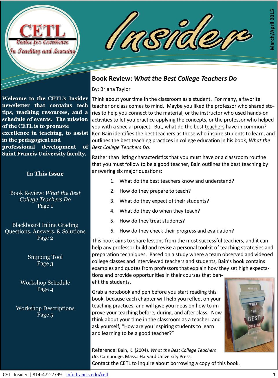 In This Issue Book Review: What the Best College Teachers Do Page 1 Blackboard Inline Grading Questions, Answers, & Solutions Page 2 Snipping Tool Page 3 Workshop Schedule Page 4 Workshop