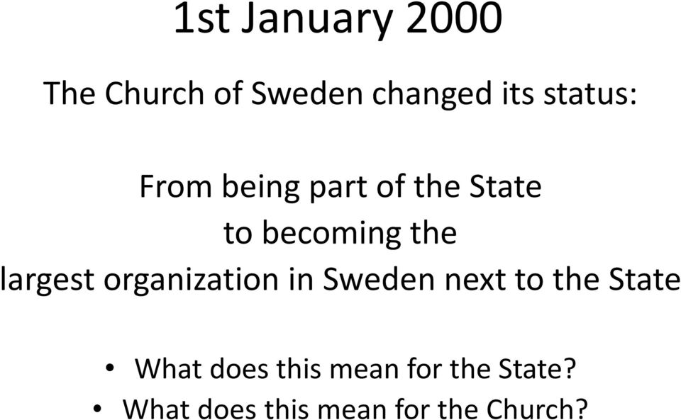 largest organization in Sweden next to the State What