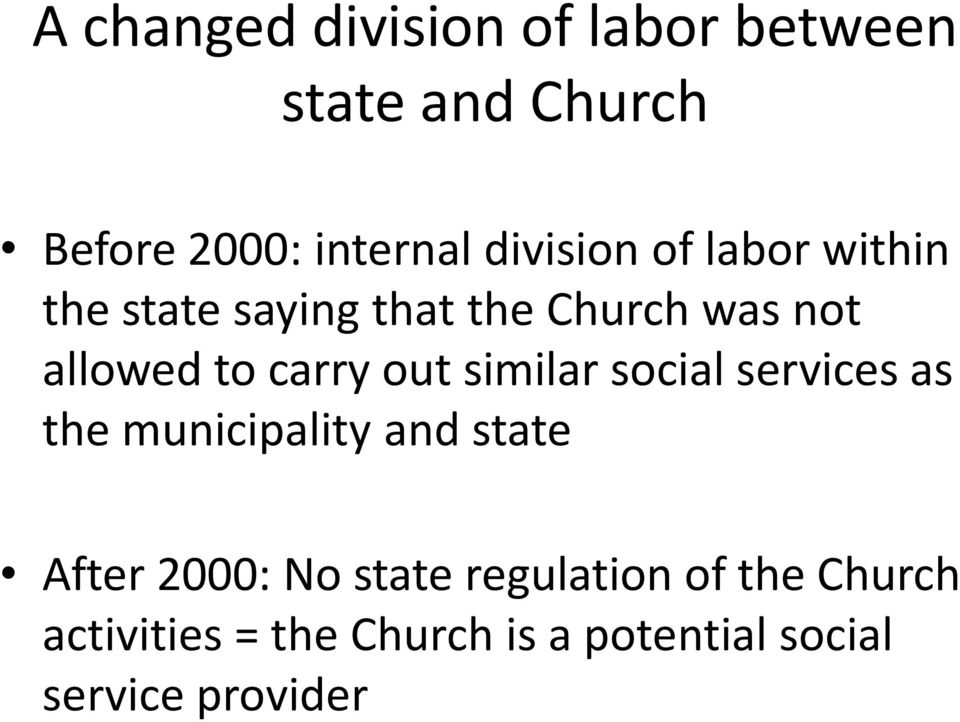 carry out similar social services as the municipality and state After 2000: No