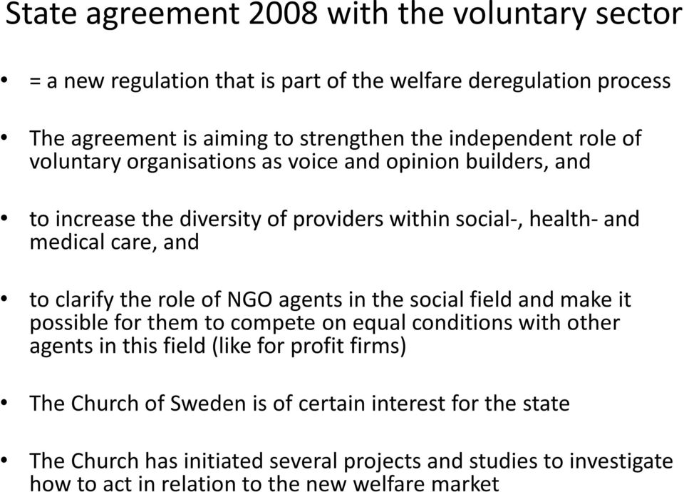 clarify the role of NGO agents in the social field and make it possible for them to compete on equal conditions with other agents in this field (like for profit