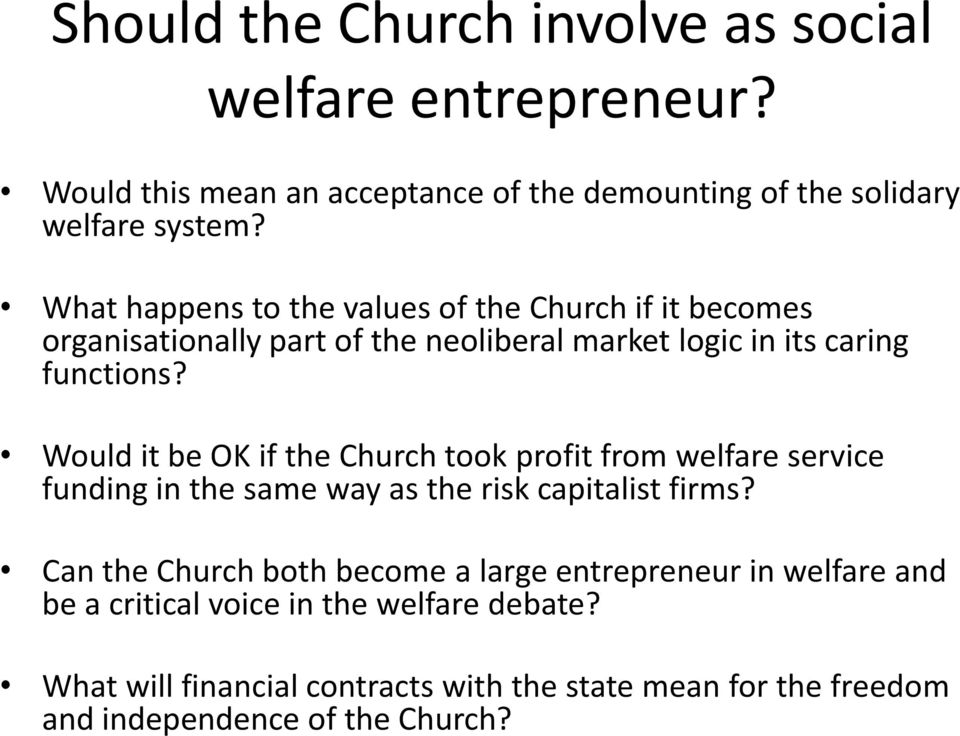 Would it be OK if the Church took profit from welfare service funding in the same way as the risk capitalist firms?
