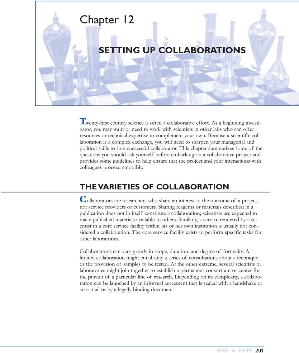 Because a scientific collaboration is a complex exchange, you will need to sharpen your managerial and political skills to be a successful collaborator.