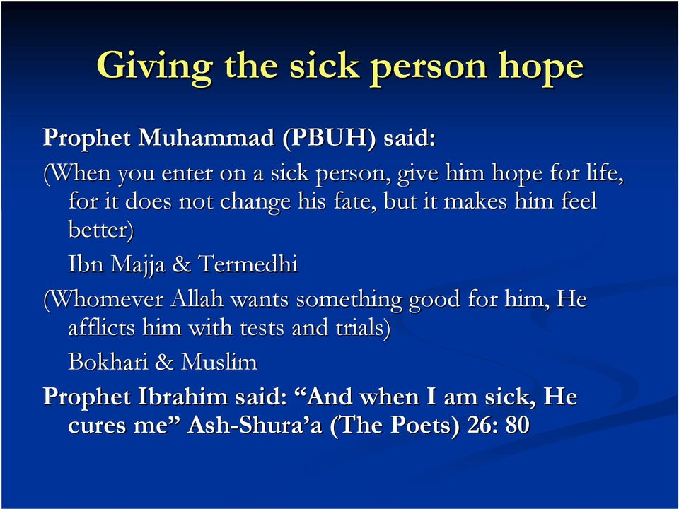 Termedhi (Whomever Allah wants something good for him, He afflicts him with tests and trials)