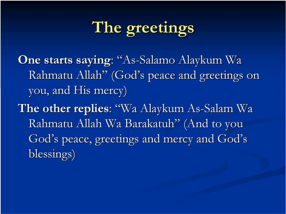 other replies: Wa Alaykum As-Salam Wa Rahmatu Allah Wa