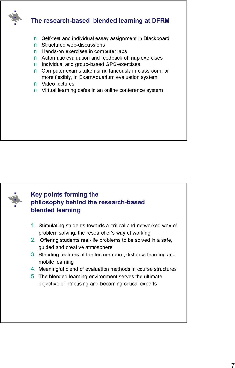 an online conference system Key points forming the philosophy behind the research based blended learning 1.