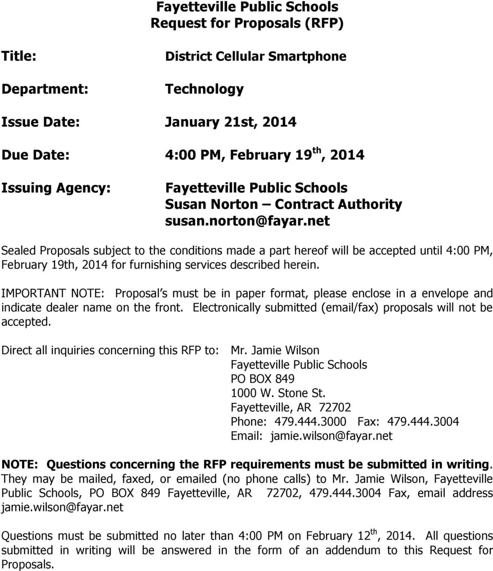 net Sealed Proposals subject to the conditions made a part hereof will be accepted until 4:00 PM, February 19th, 2014 for furnishing services described herein.