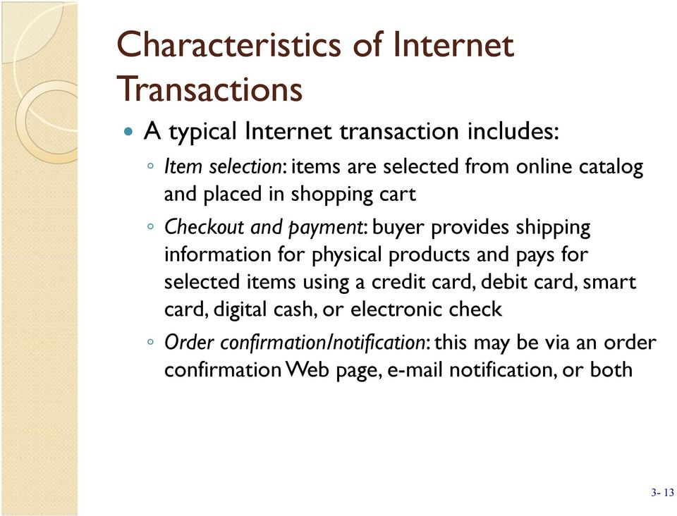 physical products and pays for selected items using a credit card, debit card, smart card, digital cash, or