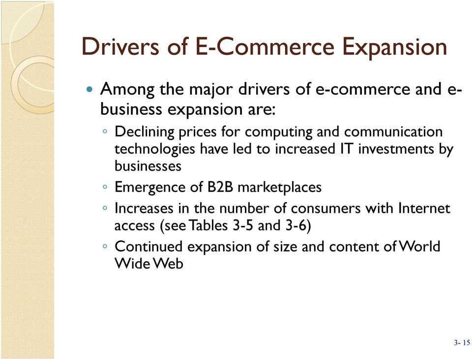 investments by businesses Emergence of B2B marketplaces Increases in the number of consumers with