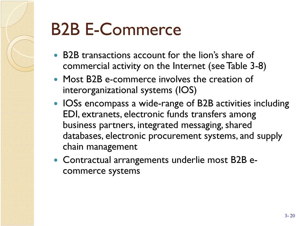 including EDI, extranets, electronic funds transfers among business partners, integrated messaging, shared databases,
