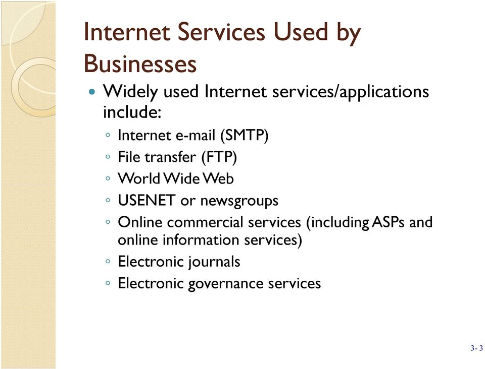 World Wide Web USENET or newsgroups Online commercial services (including