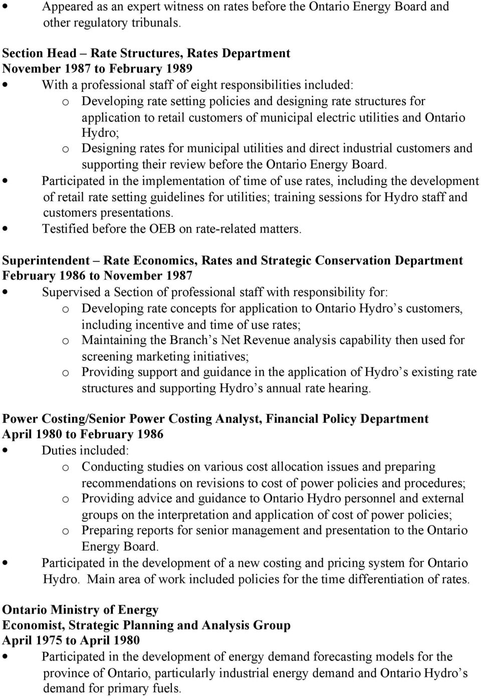 applicatin t retail custmers f municipal electric utilities and Ontari Hydr; Designing rates fr municipal utilities and direct industrial custmers and supprting their review befre the Ontari Energy