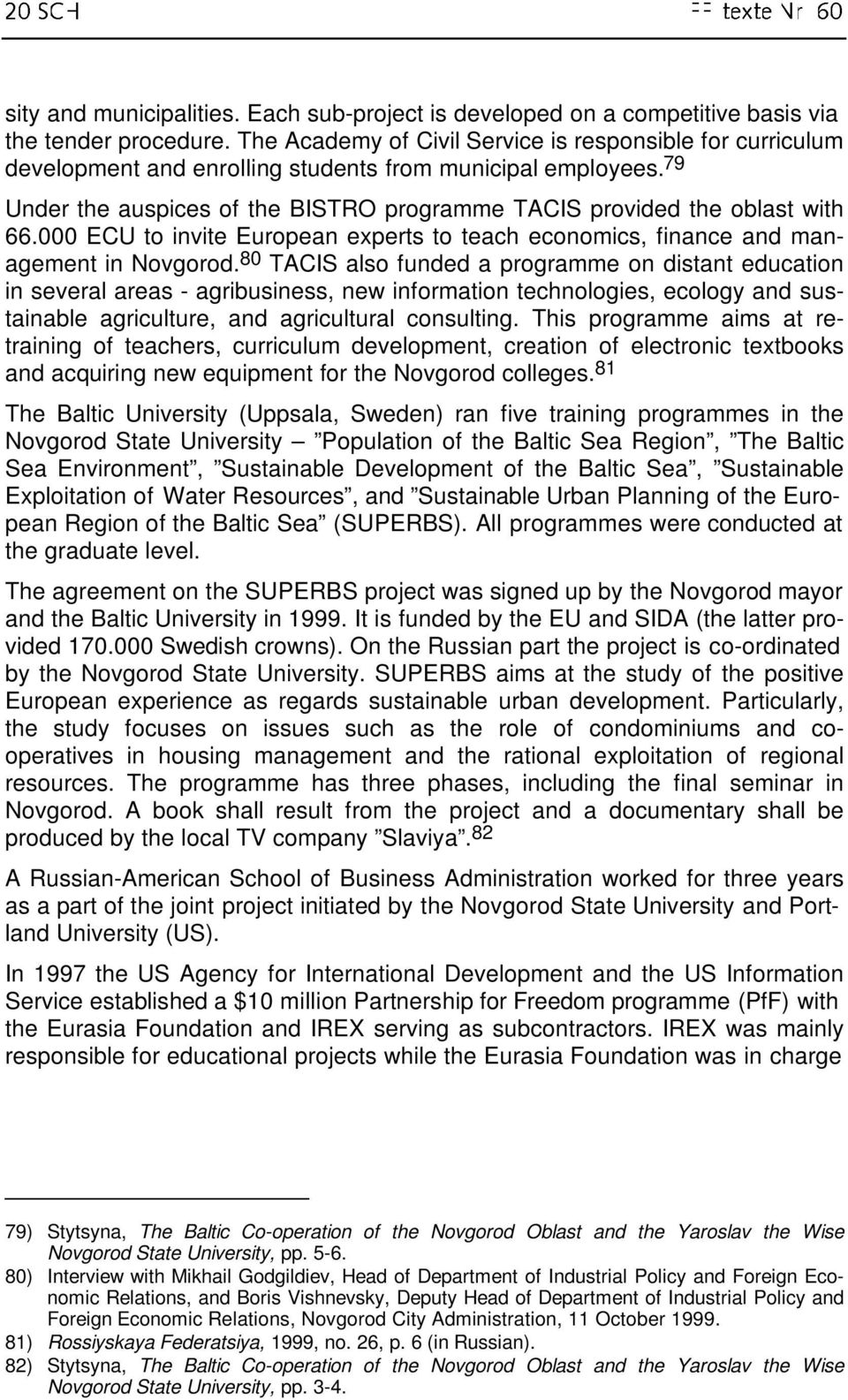 000 ECU to invite European experts to teach economics, finance and management in Novgorod.