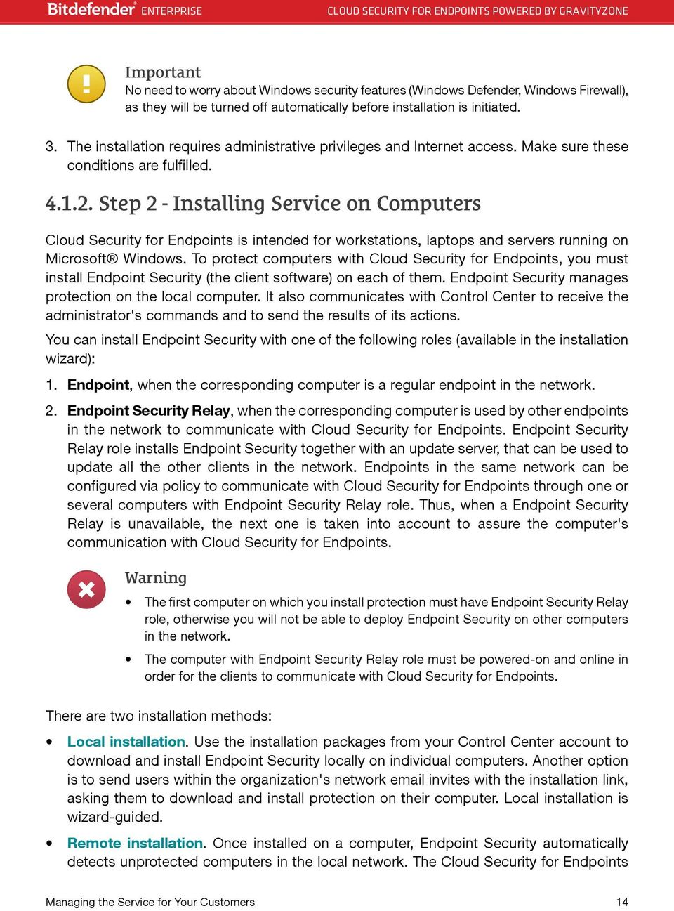 Step 2 - Installing Service on Computers Cloud Security for Endpoints is intended for workstations, laptops and servers running on Microsoft Windows.
