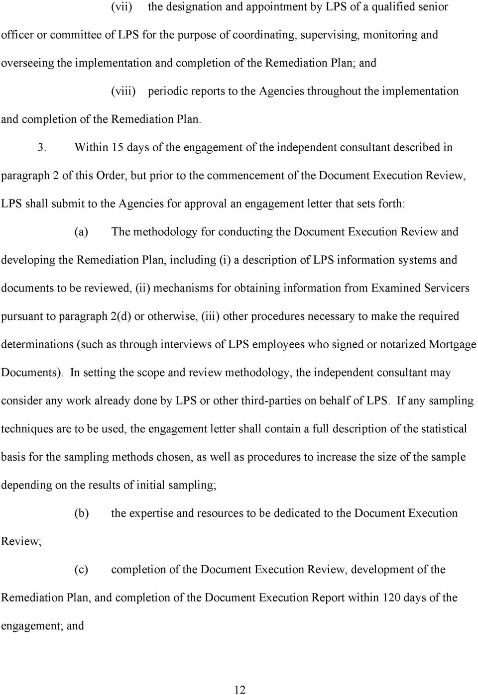 Within 15 days of the engagement of the independent consultant described in paragraph 2 of this Order, but prior to the commencement of the Document Execution Review, LPS shall submit to the Agencies