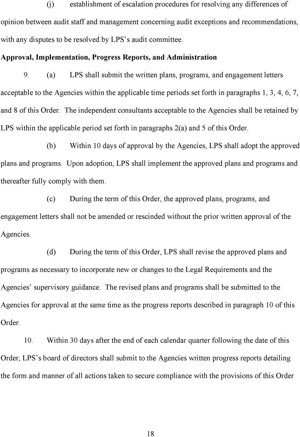 (a) LPS shall submit the written plans, programs, and engagement letters acceptable to the Agencies within the applicable time periods set forth in paragraphs 1, 3, 4, 6, 7, and 8 of this Order.