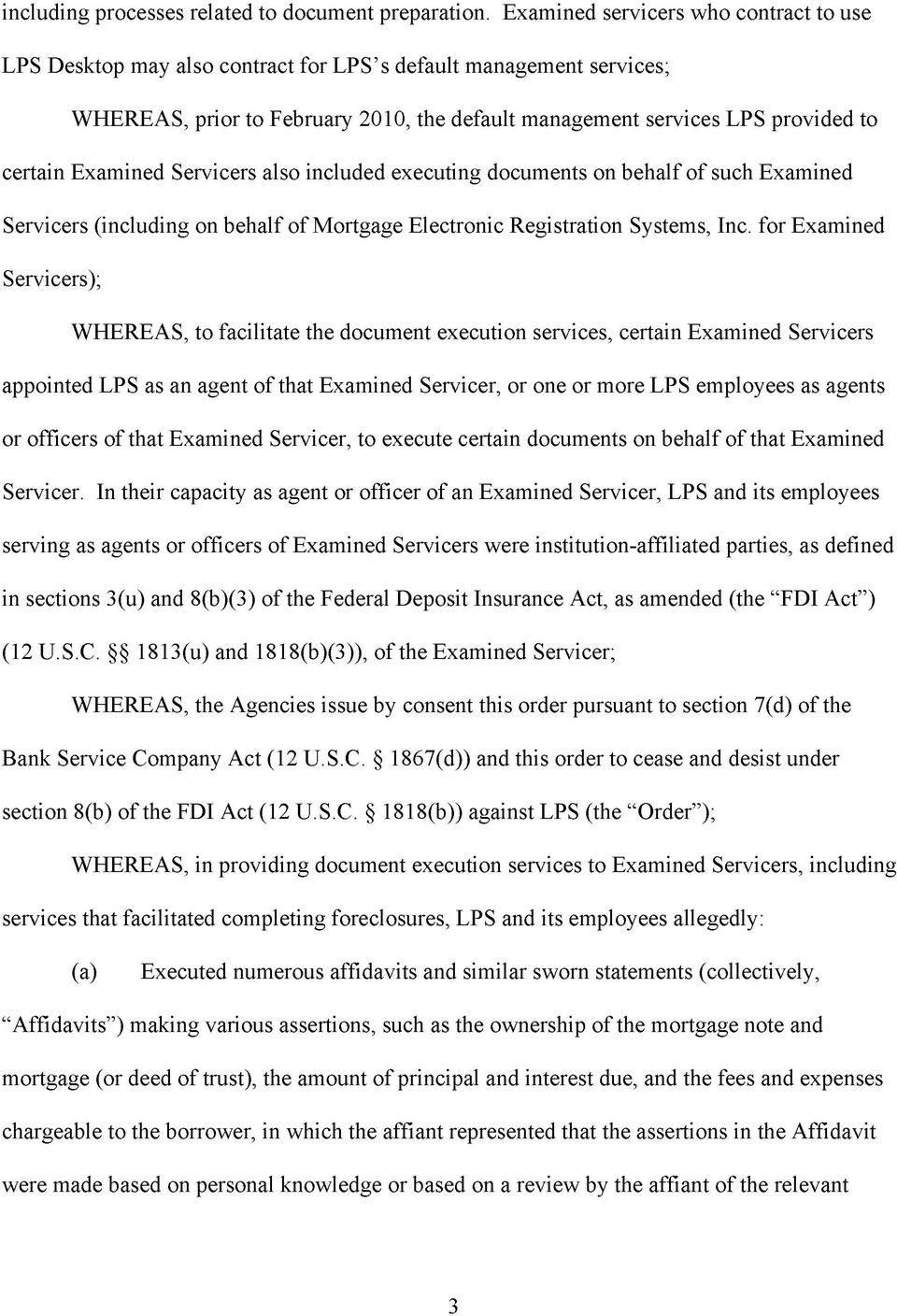 Examined Servicers also included executing documents on behalf of such Examined Servicers (including on behalf of Mortgage Electronic Registration Systems, Inc.