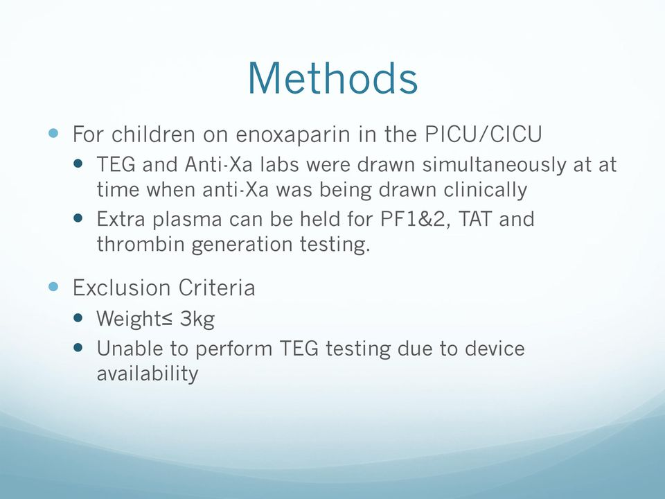 plasma can be held for PF1&2, TAT and thrombin generation testing.