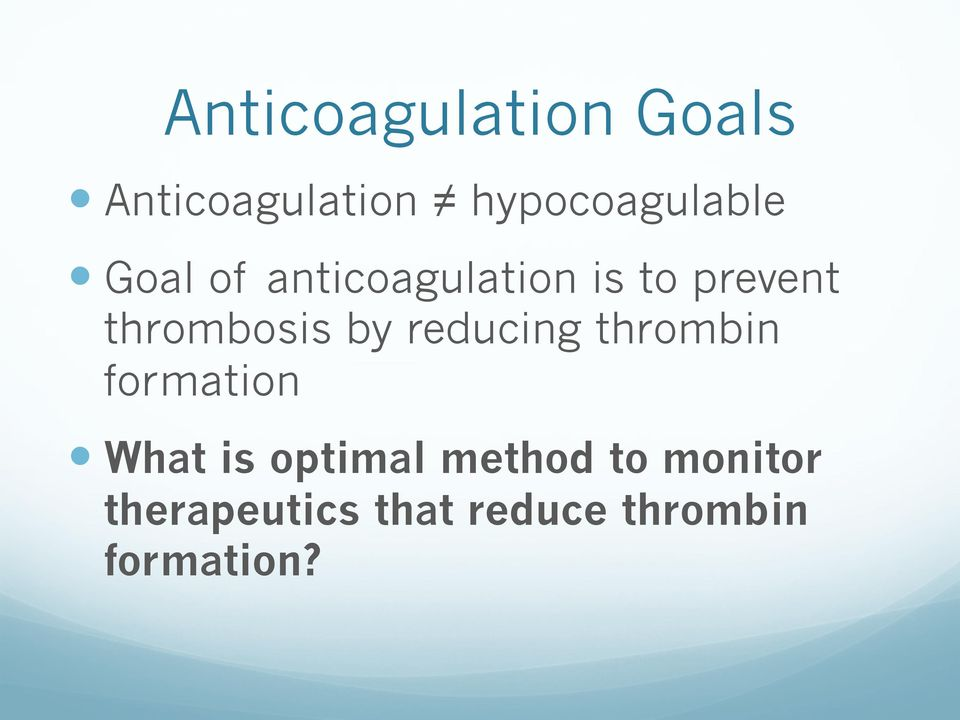 reducing thrombin formation What is optimal method