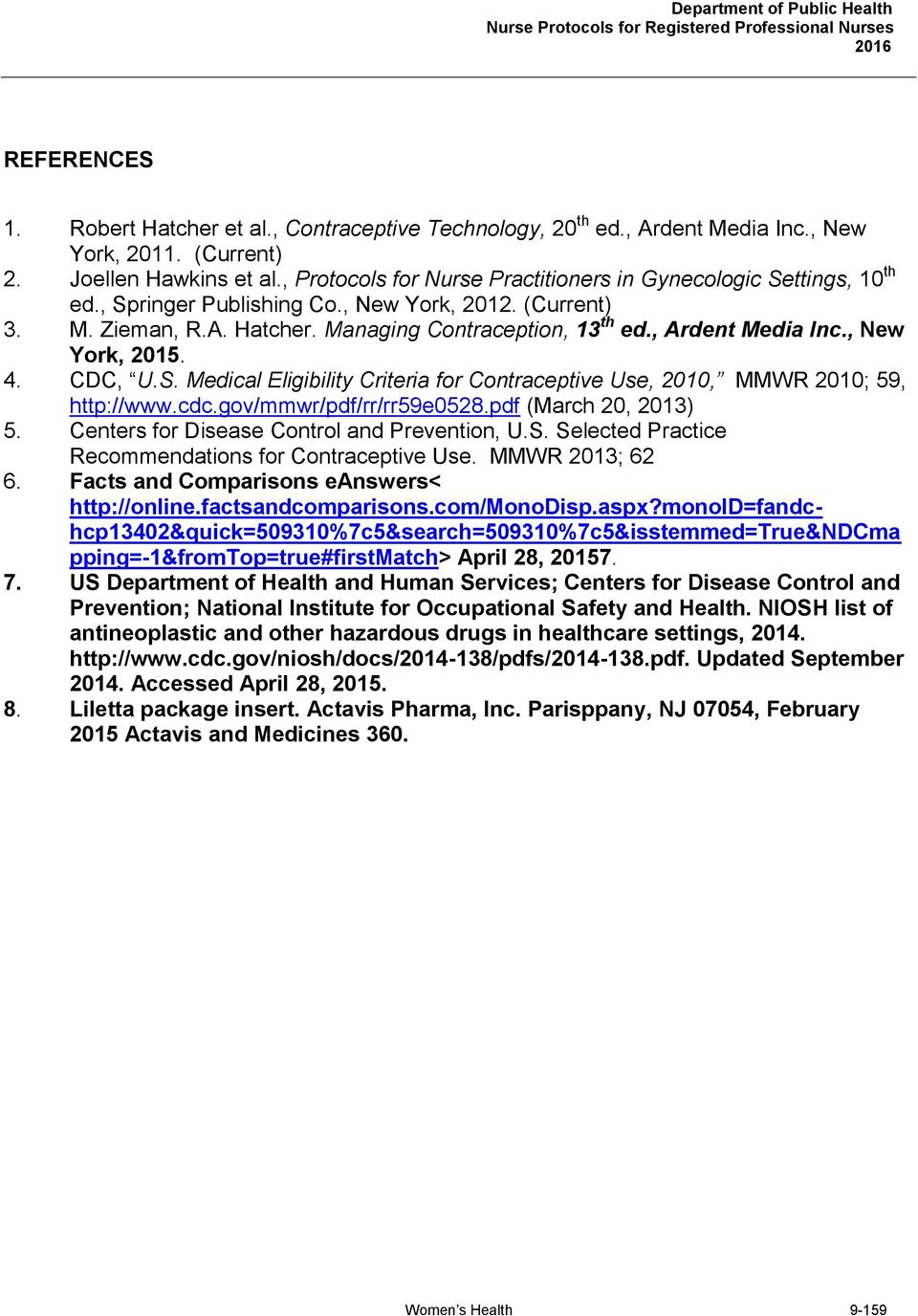 , Ardent Media Inc., New York, 2015. 4. CDC, U.S. Medical Eligibility Criteria for Contraceptive Use, 2010, MMWR 2010; 59, http://www.cdc.gov/mmwr/pdf/rr/rr59e0528.pdf (March 20, 2013) 5.