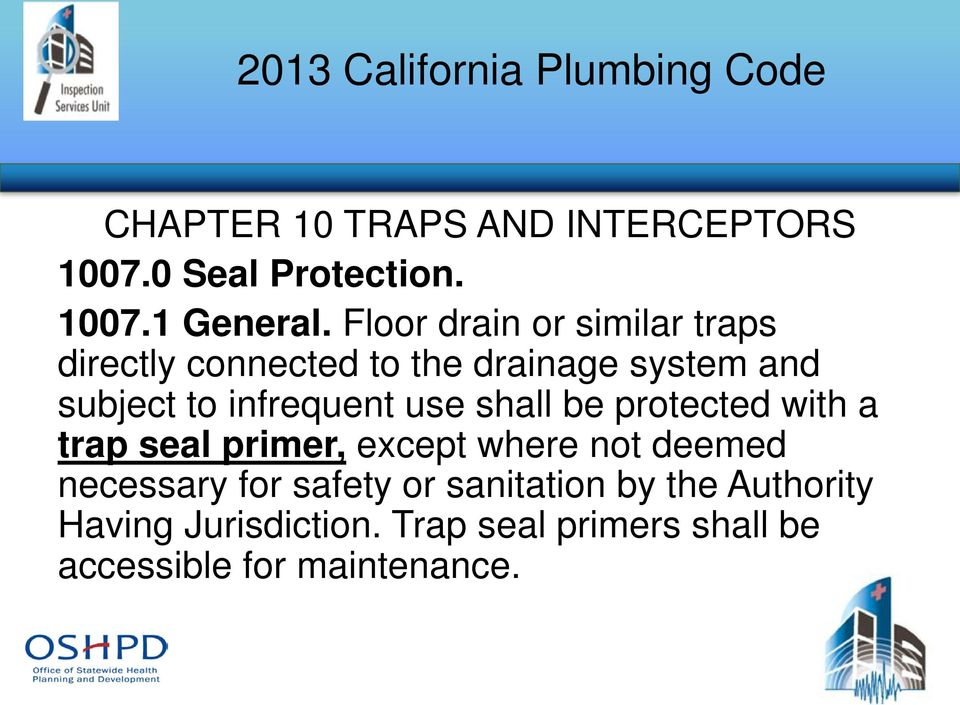 infrequent use shall be protected with a trap seal primer, except where not deemed necessary