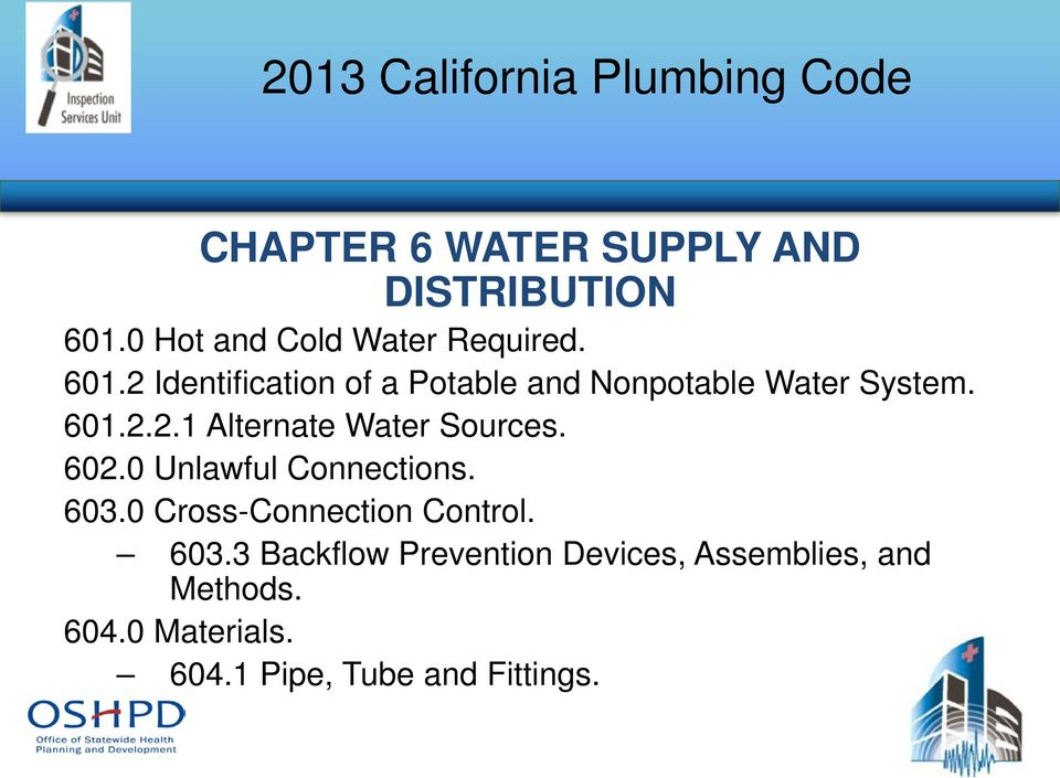 2 Identification of a Potable and Nonpotable Water System. 601.2.2.1 Alternate Water Sources.