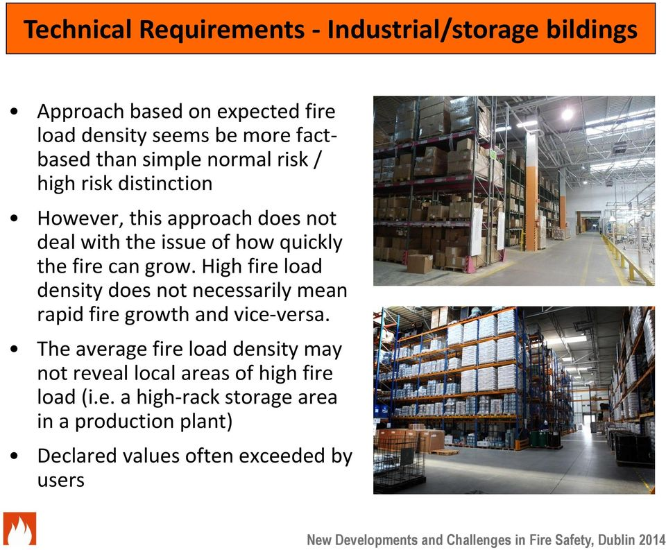 grow. High fire load density does not necessarily mean rapid fire growth and vice-versa.